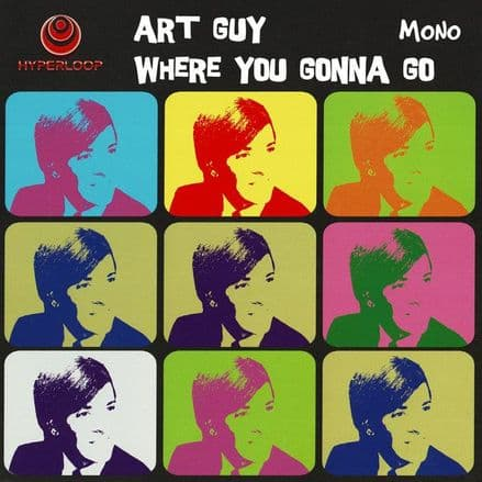Art Guy - Where You Gonna Go, 7""