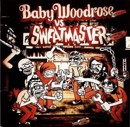 Baby Woodrose vs Sweatmaster - Hold It/Pouring Water, Split 7