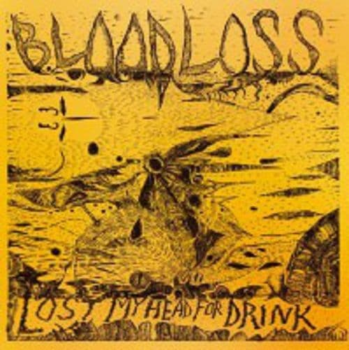 Bloodloss ‎– Lost My Head For Drink, LP
