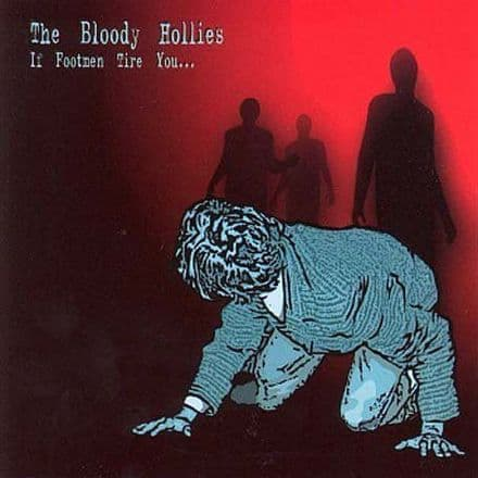 Bloody Hollies ‎– If Footmen Tire You..., CD