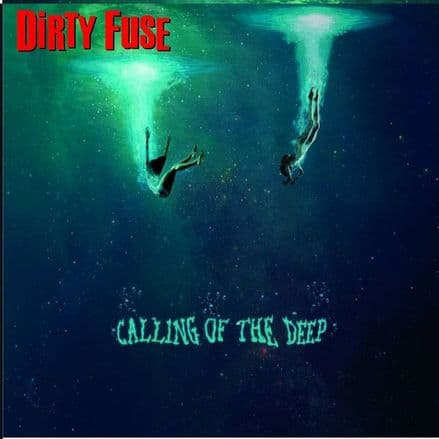 Dirty Fuse - Calling Of The Deep, Lp