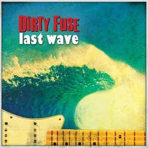 Dirty Fuse ‎– Last Wave, LP