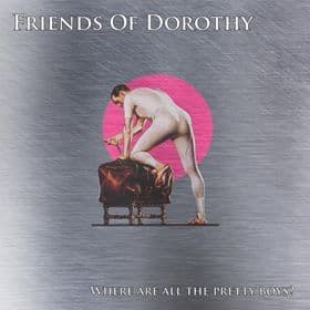 Friends of Dorothy - Where are all the pretty boys?, 7""