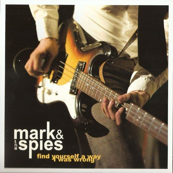 Mark & The Spies - Find Yourself A Way / I Was Wrong, 7