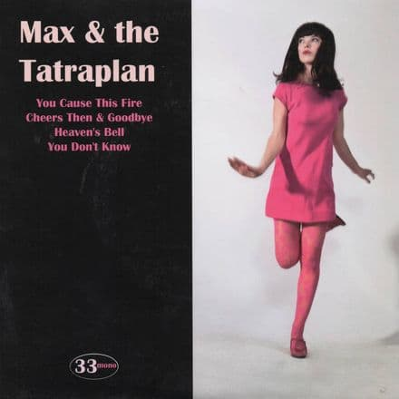 "Max & The Tatraplan - You Cause This Fire, 7""Ep"