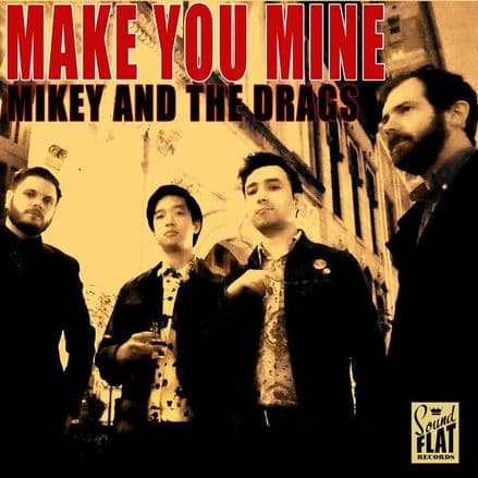 Mikey and The Drags ‎– Make You Mine, LP