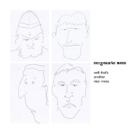 Sergeants Mess - Well That's Another Nice Mess, 7""