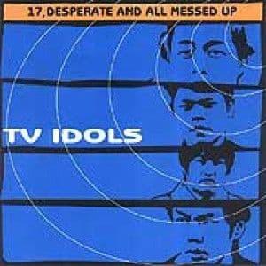 TV Idols – Desperate And All Messed Up, LP