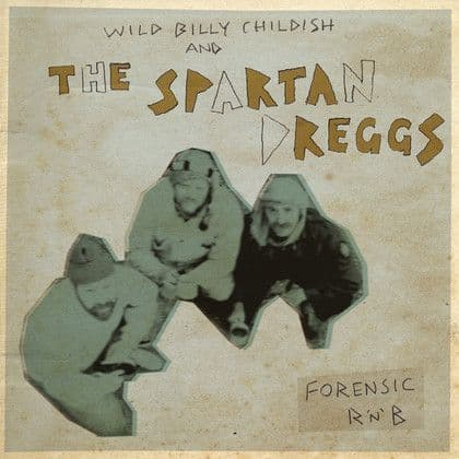 Wild Billy Childish And The Spartan Dreggs ‎– Forensic R 'N' B, LP