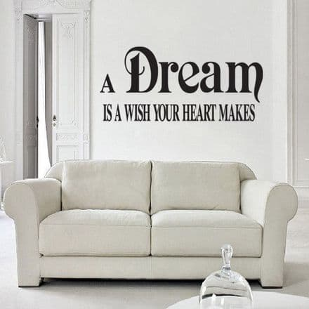 A Dream Is A Wish Your Heart Makes Wall Sticker