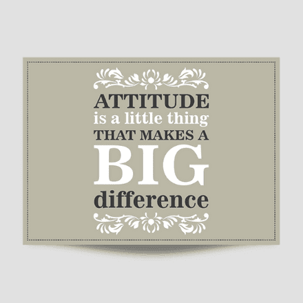 Attitude Is A Little Thing Poster Sticker