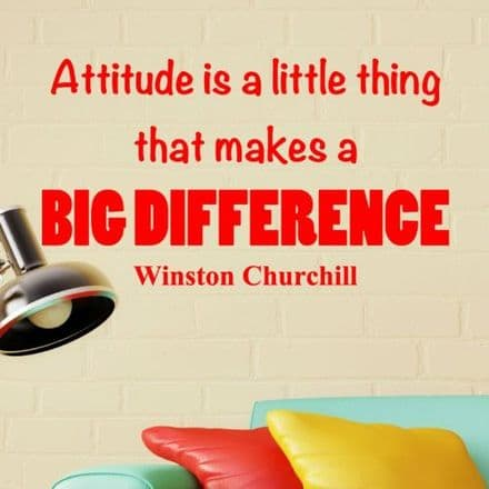 Attitude Is A Little Thing Wall Quote