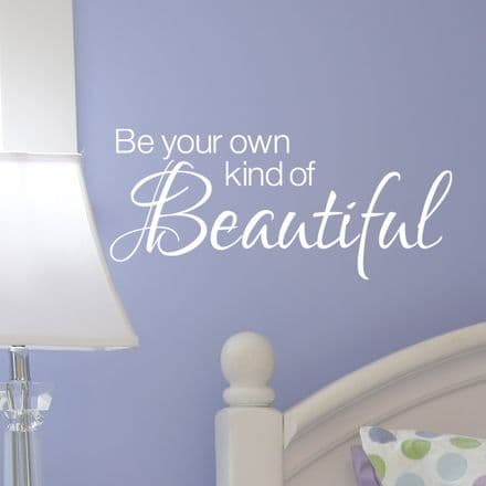 Be Your Own Kind Of Beautiful Wall Sticker