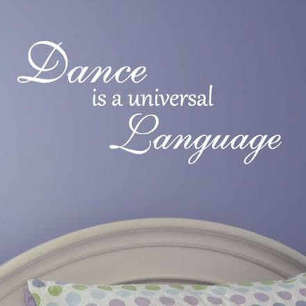 Dance Is A Universal Language Wall Quote