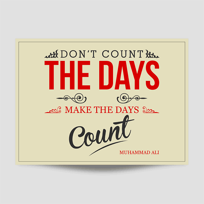 Don't Count The Days Wall Art