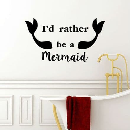 I'd Rather Be A Mermaid Sticker