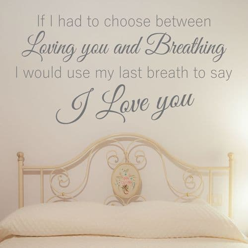 If I had to choose between loving you wall sticker