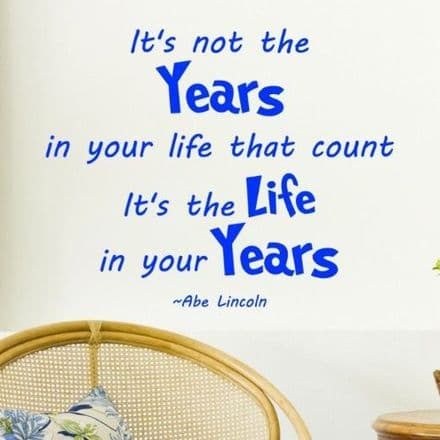 It's Not The Years Wall Sticker
