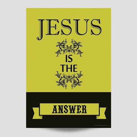 Jesus Is The Answer Religious Poster