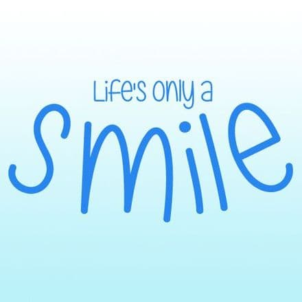 Life's Only A Smile Wall Sticker
