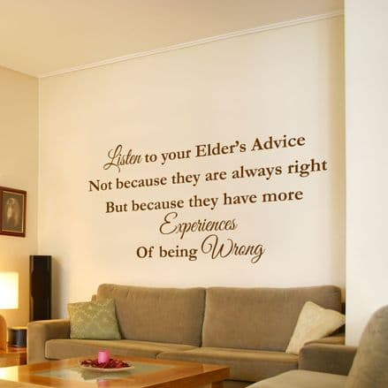 Listen To Your Elders Advice Wall Quote