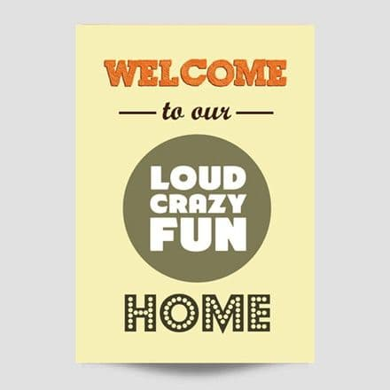 Our Loud Crazy Fun Home Poster