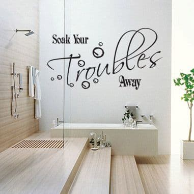 Soak Your Troubles Bathroom Sticker