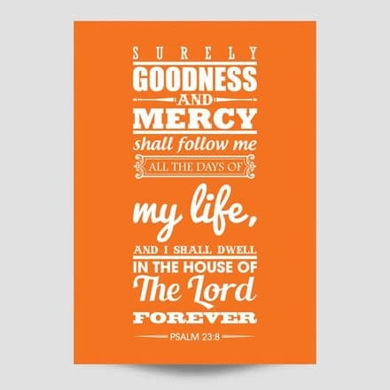 Surely Goodness And Mercy Shall Follow Me Orange Poster