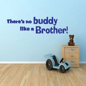 There's No Buddy Like A Brother Wall Quote