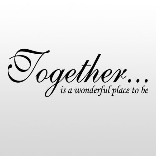 Together Is A Wonderful Place To Be Wall Sticker
