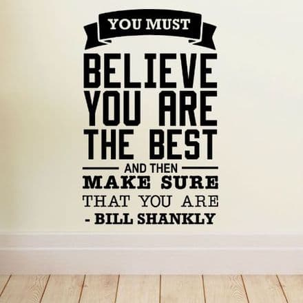 You Must Believe You Are The Best Quote Sticker